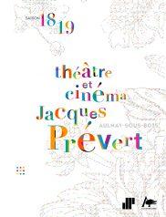 Théâtre et cinéma Jacques Prévert - saison 2018-2019