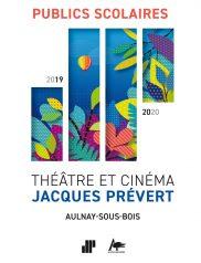 Brochure scolaire 2019-2020 du Théâtre et Cinéma Jacques Prévert