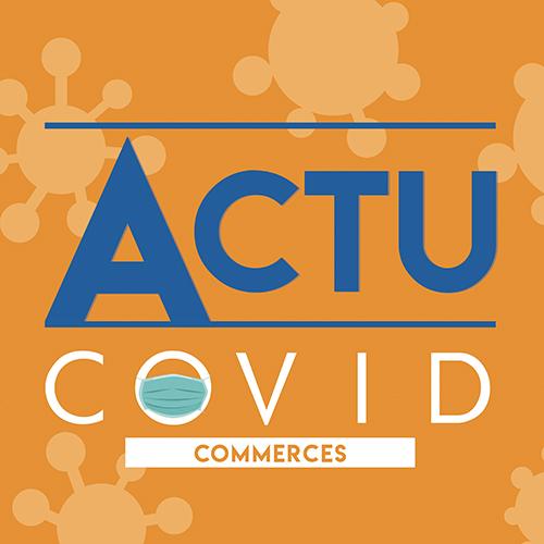 COVID-commerce actualités
