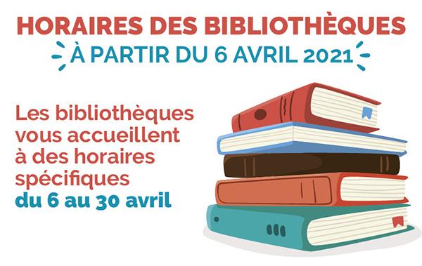 Horaire bibliothèques du 6 au 30 avril 2021